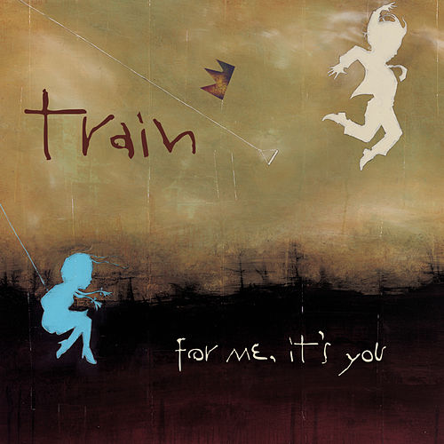 Play & Download For Me, It's You by Train | Napster