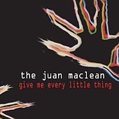 Play & Download Give Me Every Little Thing by The Juan MacLean | Napster