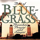 Best Of Bluegrass: Preachin' Prayin' Singin' by Various Artists