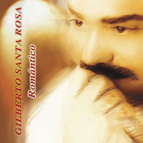Romantico by Gilberto Santa Rosa