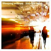 Play & Download Into The Light by Weeping Willows | Napster