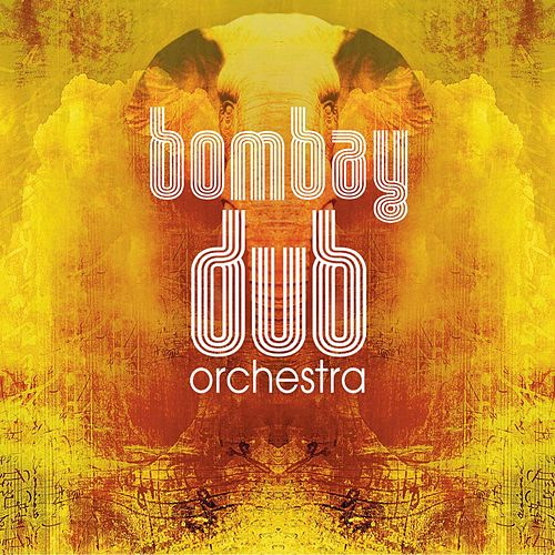 Play & Download Bombay Dub Orchestra by Bombay Dub Orchestra | Napster