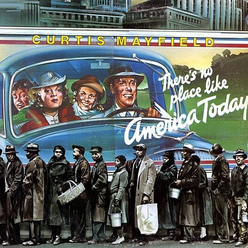 Play & Download There's No Place Like America Today by Curtis Mayfield | Napster