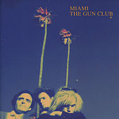 Play & Download Miami by The Gun Club | Napster