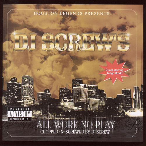 Play & Download All Work No Play Chopped & Screwed by DJ Screw | Napster