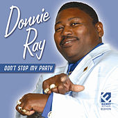 Play & Download Don't Stop My Party by Donnie Ray | Napster