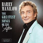 The Greatest Songs Of The Fifties by Barry Manilow