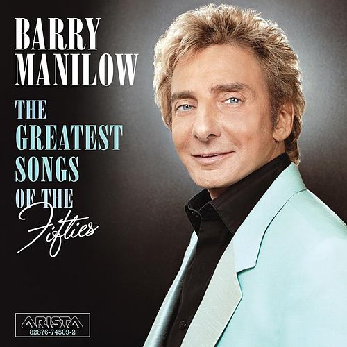 Play & Download The Greatest Songs Of The Fifties by Barry Manilow | Napster