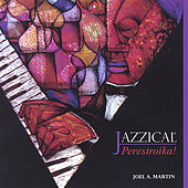 Jazzical: Perestroika! by Joel Martin