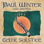 Play & Download Celtic Solstice by Paul Winter | Napster