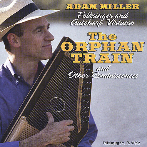 The Orphan Train And Other Reminiscences by Adam Miller
