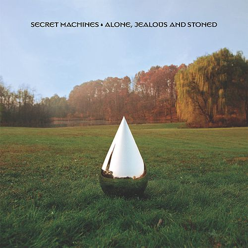 Play & Download Alone, Jealous And Stoned by Secret Machines | Napster