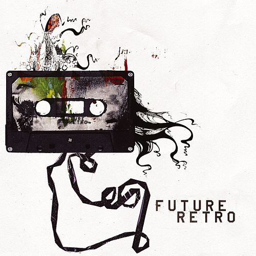Play & Download Future Retro by Various Artists | Napster