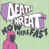 Play & Download Now Here Fast by Death Threat | Napster
