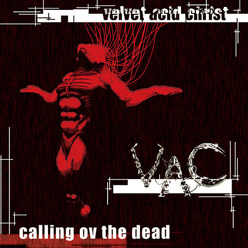 Calling Ov The Dead von Velvet Acid Christ
