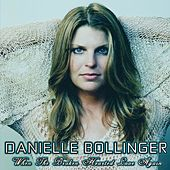Play & Download When The Broken Hearted Love Again by Danielle Bollinger | Napster