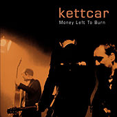 Money Left To Burn (Live at Fliegende Bauten) by Kettcar