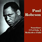 Sometimes I Feel Like a Motherless Child (Original Recordings) by Paul Robeson