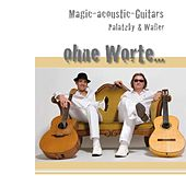 Play & Download Ohne Worte... by Magic acoustic Guitars | Napster