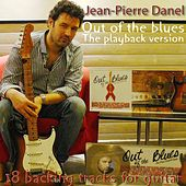 Out of the Blues - The Playback Version (18 Backing Tracks for Guitar) by Jean-Pierre Danel