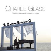 The Ultimate Piano Lounge by Charlie Glass