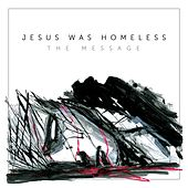 Play & Download The Message by Jesus Was Homeless | Napster