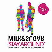 Stay Around (Edition 2) by Milk & Sugar