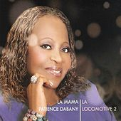 Play & Download La locomotive 2 (La Mama) by Patience Dabany | Napster