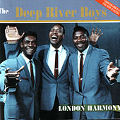 Play & Download London Harmony by Deep River Boys | Napster