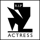 Play & Download R.I.P. by Actress | Napster