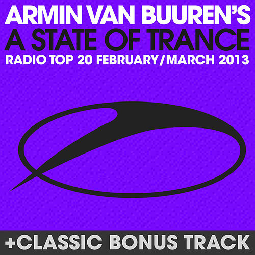 Play & Download A State Of Trance Radio Top 20 - February / March 2013 (Including Classic Bonus Track) by Various Artists | Napster
