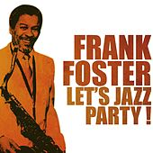 Let's Jazz Party! by Frank Foster