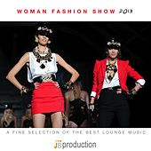 Play & Download Woman Fashion Show 2013 (A Fine Selection of the Best Lounge Music) by Various Artists | Napster