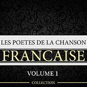 Play & Download Les poètes de la chanson française, vol. 1 by Various Artists | Napster