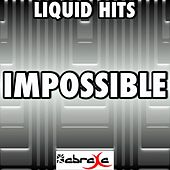 Impossible - A Tribute to James Arthur by Liquid Hits