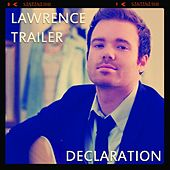 Play & Download Declaration by Lawrence Trailer | Napster