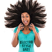 Electro Style Baby by Various Artists