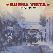 Buena Vista en Guagaunco by Various Artists