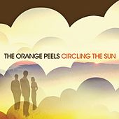 Circling the Sun by The Orange Peels