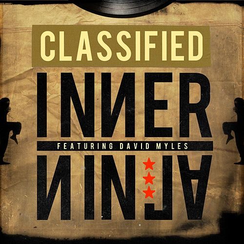 Play & Download Inner Ninja (feat. David Myles) by Classified | Napster