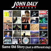 Play & Download Same Old Story (Just A Different Day) by John Daly | Napster