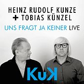 Play & Download Uns fragt ja keiner (Live) by Heinz Rudolf Kunze | Napster