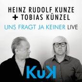 Uns fragt ja keiner (Live) by Heinz Rudolf Kunze