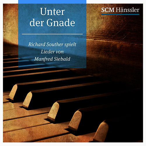Play & Download Unter Der Gnade by Richard Souther | Napster