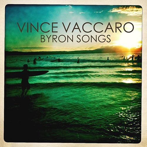 Byron Songs by Vince Vaccaro