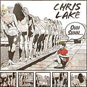 Play & Download Ohh Shhh by Chris Lake | Napster