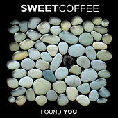 Found You by Sweet Coffee