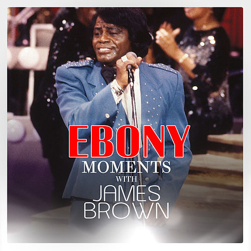 Play & Download James Brown Interview With Ebony Moments (Live Interview) by James Brown | Napster