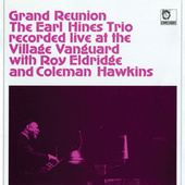 Grand Reunion Recorded Live At The Village Vanguard by Earl Fatha Hines