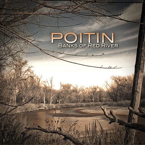 Play & Download Banks of Red River by Poitin | Napster